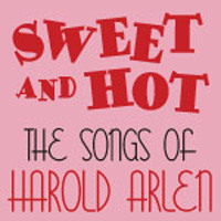 Sweet and Hot The Songs of Harold Arlen