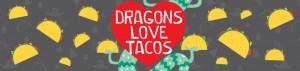 banner_dragonslovetacos_1000x235