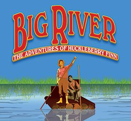 Big River The Adventures Of Huckleberry Finn Around The Town - Big river