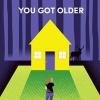 """""""You Got Older"""""""