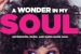 """A Wonder In My Soul"""