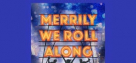 """""""Merrily We Roll Along"""" comes to Palatine"""