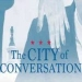 """""""The City of Conversation"""""""